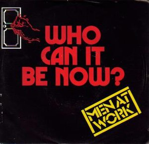Who Can It Be Now? - Image: Men at work Who Can It Be Now (Australia)