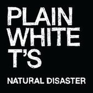 Natural Disaster (Plain White T's song)