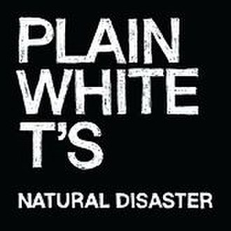 Natural Disaster (Plain White T's song) - Image: Natural Disaster single