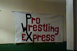 Pro Wrestling eXpress - An early PWX banner with the promotion's original logo.
