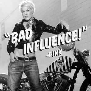 Bad Influence (song) - Image: Pink Bad Influence (Official Single Cover)