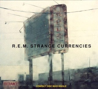Strange Currencies 1995 single by R.E.M.