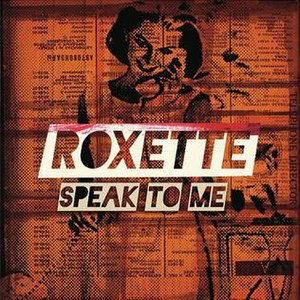 Speak to Me (Roxette song) - Image: Roxette Speak To Me (Front)