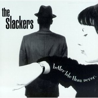 Better Late Than Never (The Slackers album) - Image: Slackers Better Late Than Never