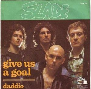 Give Us a Goal - Image: Slade Giveusa Goal U Ksingle