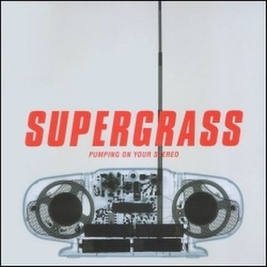 Pumping on Your Stereo - Image: Supergrass Pumping on your Stereo