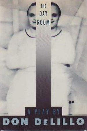 The Day Room (play) - First edition (publ. Scribner)