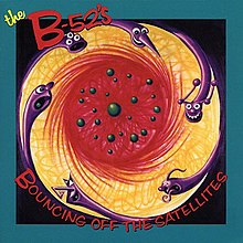 The B-52's - Bouncing Off the Satellites.jpg