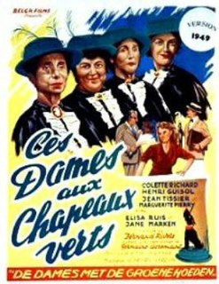 <i>The Ladies in the Green Hats</i> (1949 film) 1949 film by Fernand Rivers