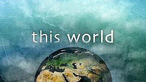 This World (TV series) - Series of the current title card from BBC broadcast (September 2012 - present)