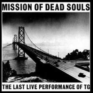 Mission of Dead Souls - Image: Throbbing Gristle Mission Of Dead Souls Cover
