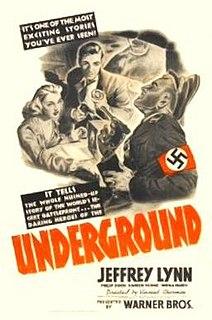 <i>Underground</i> (1941 film) 1941 film by Vincent Sherman
