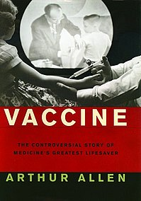 <i>Vaccine: The Controversial Story of Medicines Greatest Lifesaver</i> book by Arthur Allen