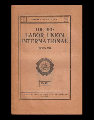 Profintern - The short-lived official organ of RILU, published in Moscow, was The Red Labor Union International. This journal was soon supplanted by a variety of publications produced by RILU's member sections.