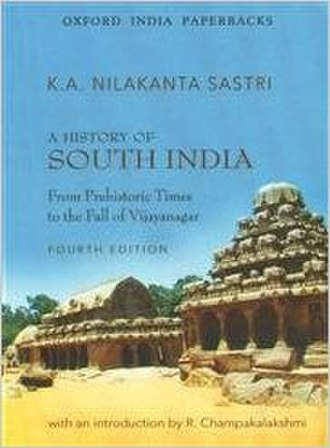 A History of South India: From Prehistoric Times to the Fall of Vijayanagar - Paperback edition