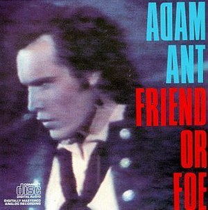 Friend or Foe (album) - Image: Adam Ant Friend or Foe