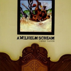 Career Suicide (A Wilhelm Scream album) - Image: Careersuicide