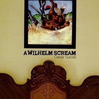 Career Suicide (A Wilhelm Scream album) - Image: Careersuicide