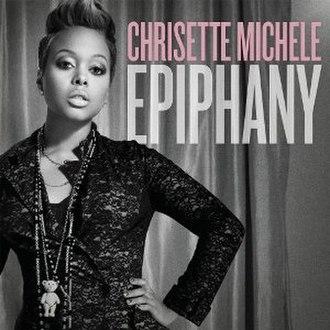 Epiphany (Chrisette Michele album) - Image: Chrisette Michele Epiphany album cover