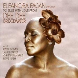Eleanora Fagan (1915-1959): To Billie with Love from Dee Dee Bridgewater - Image: Deedeebillie