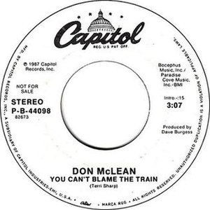 You Can't Blame the Train - Image: Don Mc Lean You Can't Blame the Train 1987 Single Cover