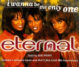 I Wanna Be the Only One - Image: Eternal I Wanna Be The Only One