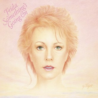 Something's Going On - Image: Frida Something's Going On (1982)