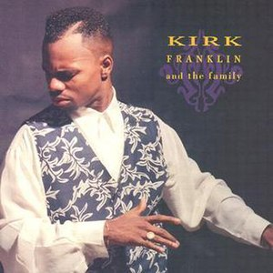 Kirk Franklin and the Family - Image: Kirkfranklin&thefami lyalbumcover