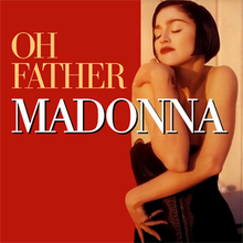 "A brunette woman with short hair cuddling herself, while wearing a black corset. Beside her image the words ""Madonna"" and ""Oh Father"" are written on a red, rectangular background"