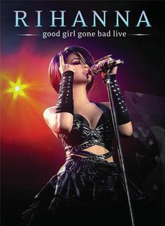 <i>Good Girl Gone Bad Live</i> 2008 video by Rihanna