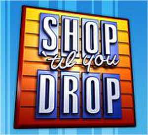 Shop 'til You Drop - Image: Shop 'til You Drop
