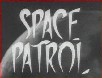 Space Patrol (1962 TV series) - Image: Space Patrol titlecard