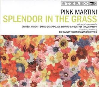 Splendor in the Grass (album) - Image: Splendor In The Grass (Pink Martini album)