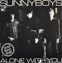 Sunnyboys alone with you.jpg