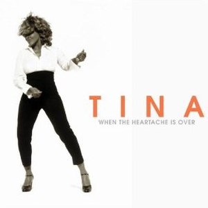 When the Heartache Is Over - Image: Tina Turner When The Heartache Is Over