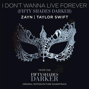I Don't Wanna Live Forever - Image: Zayn & Taylor Swift I Don't Wanna Live Forever (Official Single Cover)