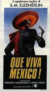 <i>¡Que viva México!</i> film project begun in 1930 directed by Sergei Eisenstein