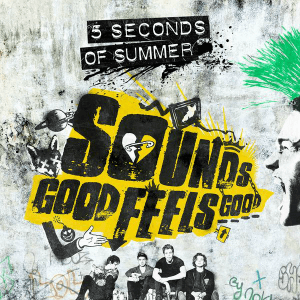 Sounds Good Feels Good - Image: 5 Seconds of Summer Sounds Good Feels Good