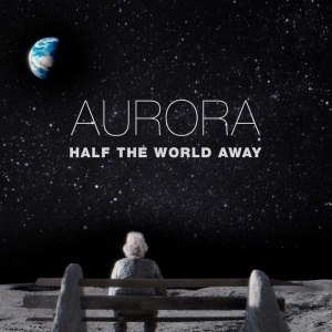 Half the World Away - Image: Aurora Half the World Away