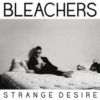 Strange Desire - Image: Bleachers Strange Desire