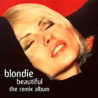 Beautiful: The Remix Album - Image: Blondie Beautiful The Remix Album