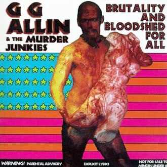 Brutality and Bloodshed for All - Image: Brutality and Bloodshed for All (GG Allin album cover art)