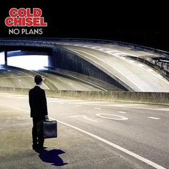 No Plans - Image: Cold Chisel No Plans cover