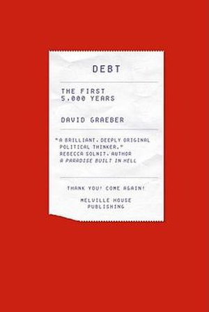 Debt: The First 5000 Years - Image: Debt Graeber