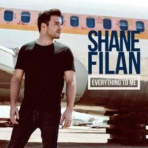 Everything to Me (Shane Filan song) - Image: Everything To Me