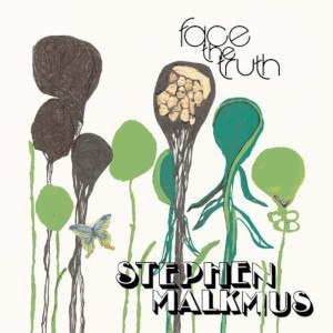 Face the Truth (Stephen Malkmus album) - Image: Facethetruth