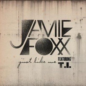 Just Like Me (Jamie Foxx song) - Image: Just Like Me Jamie Foxx
