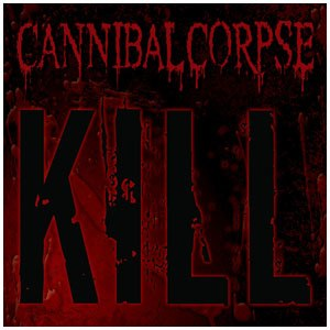 Kill (Cannibal Corpse album) - Image: Kill cannibal corpse