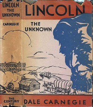 Lincoln the Unknown - First edition