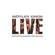 Live Entertainment or Death - Mötley Crüe.jpg